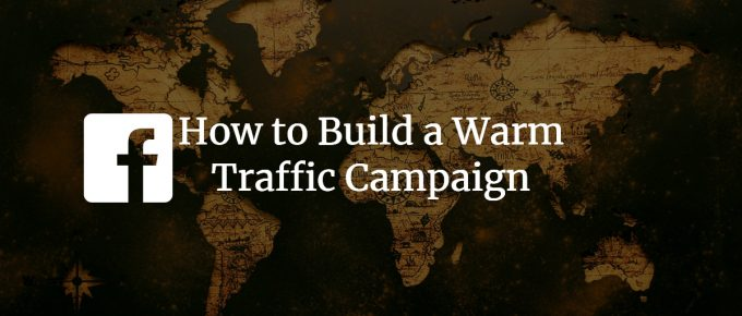 Create a Warm Traffic Campaign on Facebook