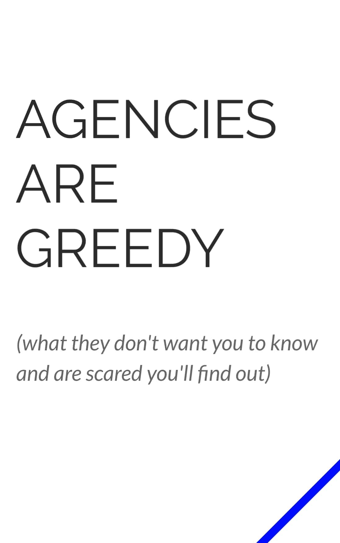 Agencies are Greedy